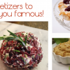 {Series} Appetizers that will make you Famous! (part 1)